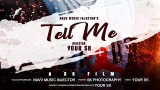 Tell Me   Navv Music Injector   Your SK   Punjabi Song 2019   Sk Records