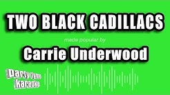 Carrie Underwood - Two Black Cadillacs (Karaoke Version)