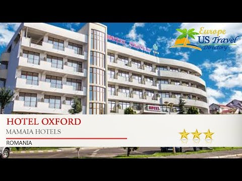 Hotel Oxford - Mamaia Hotels, Romania