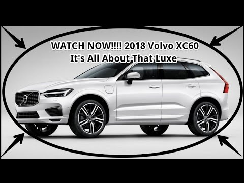 volvo neuheiten 2018. beautiful 2018 hot news 2018 volvo xc60 throughout volvo neuheiten