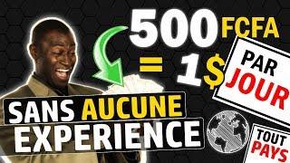GAGNER 500 FCFA (1$) PAR JOUR SUR INTERNET PARTOUT DANS LE MONDE & SANS EXPERIENCE & | 2019