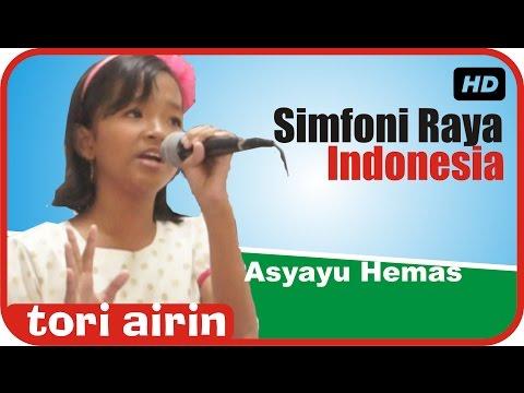 Simfoni Raya Indonesia Cover Asyayu Hemas Lomba Lagu Anak Indonesia - Tori Airin