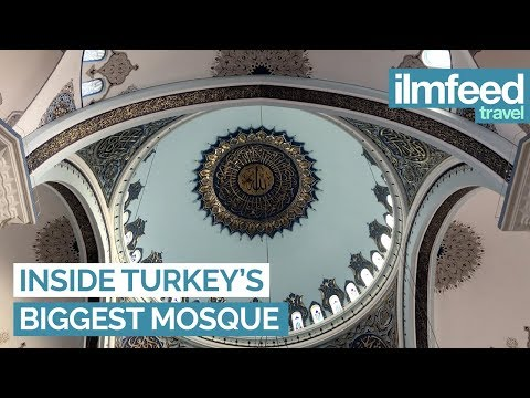 Inside Turkey's Biggest Mosque