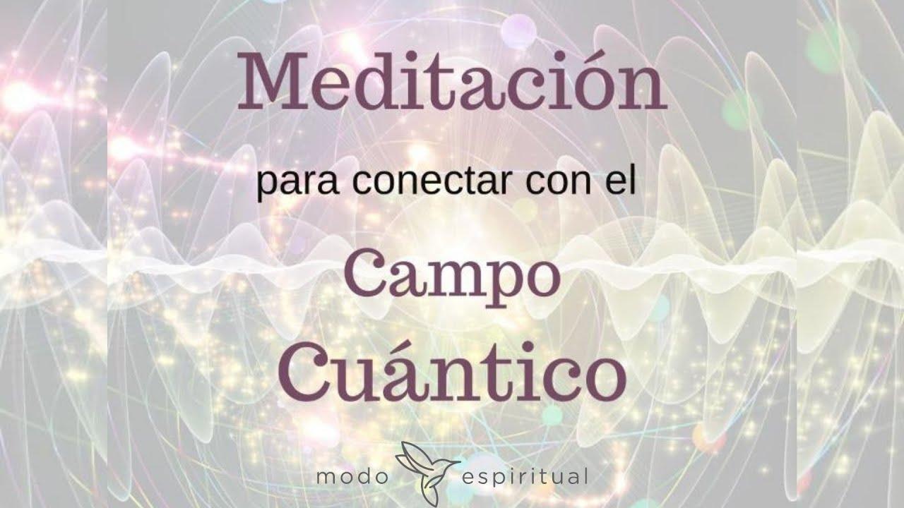Meditación para conectar con el Campo Cuántico