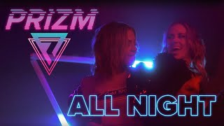 PRIZM - All Night (Official Music Video) [Pop Synthwave / Retrowave]