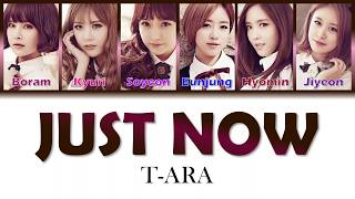 T-ARA - JUST NOW (Color Coded Lyrics/EngSub)