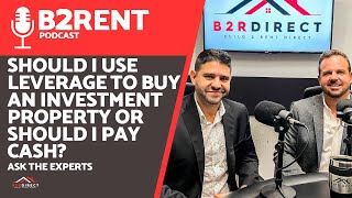 Should I use leverage to buy an investment property or should I pay cash?
