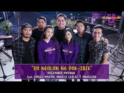 Sa Ngalan Ng Pag-Ibig - December Avenue feat. Choco Mucho Angels Leslie and Angelene