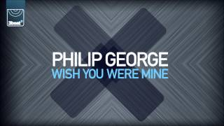 Philip George - Wish You Were Mine (Hollaphonic Remix)