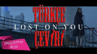 LP - Lost On You TÜRKÇE ÇEVİRİ (LYRICS)