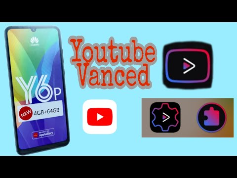 How to download youtube vanced on Huawei y6p