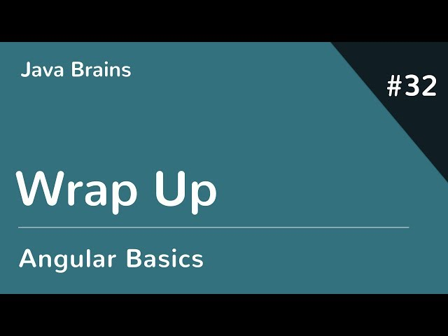 Angular 6 Basics 32 - Wrap Up