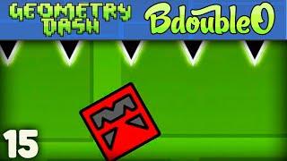Geometry Dash :: BEAT EVERY LEVEL!! ep 15 [Geometry Dash w/ BdoubleO100]