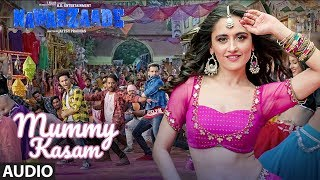 Mummy Kasam Full Audio Song | NAWABZAADE | Raghav | Punit | Dharmesh | Gurinder | Payal | Ikka