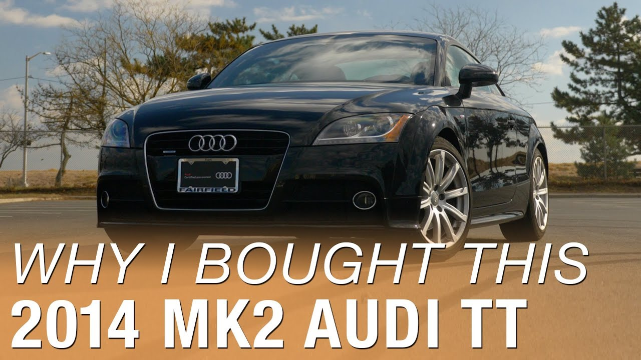 Why I Bought This 2014 Mk2 Audi Tt Youtube