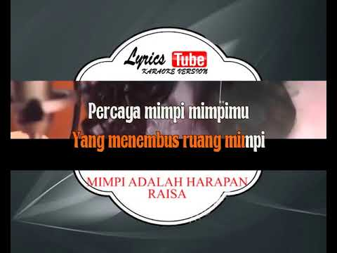 Lagu Karaoke RAISA -  MIMPI ADALAH HARAPAN