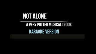 Not Alone (AVPM) - Karaoke Version || Starkid