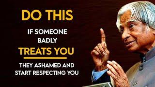If Someone Badly Treats You Do This    Dr APJ Abdul Kalam Sir    Spread Positivity