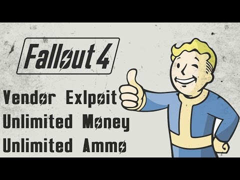 Fallout 4 - Vendor Exploit / Glitch - Unlimited Money, Bottle Caps, Ammo, Weapons, Armor, Items