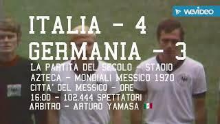 PARTITE INCREDIBILI : Italia - Germania 4-3 ; La partita del secolo - Messico 1970