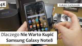 Dlaczego Nie warto Kupić Samsung Galaxy Note8 | Opinia