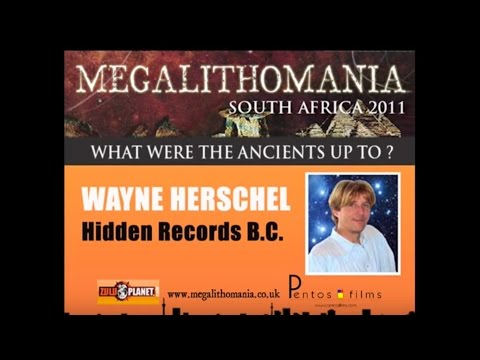 Wayne Herschel: Hidden Records BC - Megalithomania South Africa - FULL LECTURE