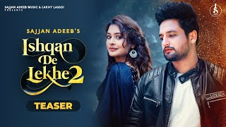 Ishqan De Lekhe 2(Official Teaser) Sajjan Adeeb || Paayal  Rajput  || New Punjabi Song 2020