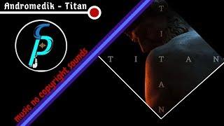 Andromedik - Titan NCS New 2018
