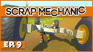 Scrap Mechanic - Ep. 9 - Unstoppable All Terrain Vehicle! - Let