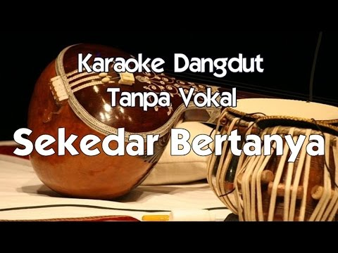Karaoke Dangdut - Sekedar Bertanya
