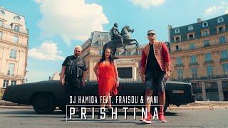 "DJ Hamida feat. Sarah fraisou & Mani - ""Prishtina"" (clip officiel)"