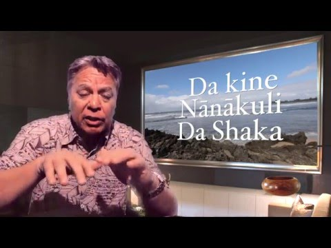 Da Kine, Nānākuli & Da Shaka