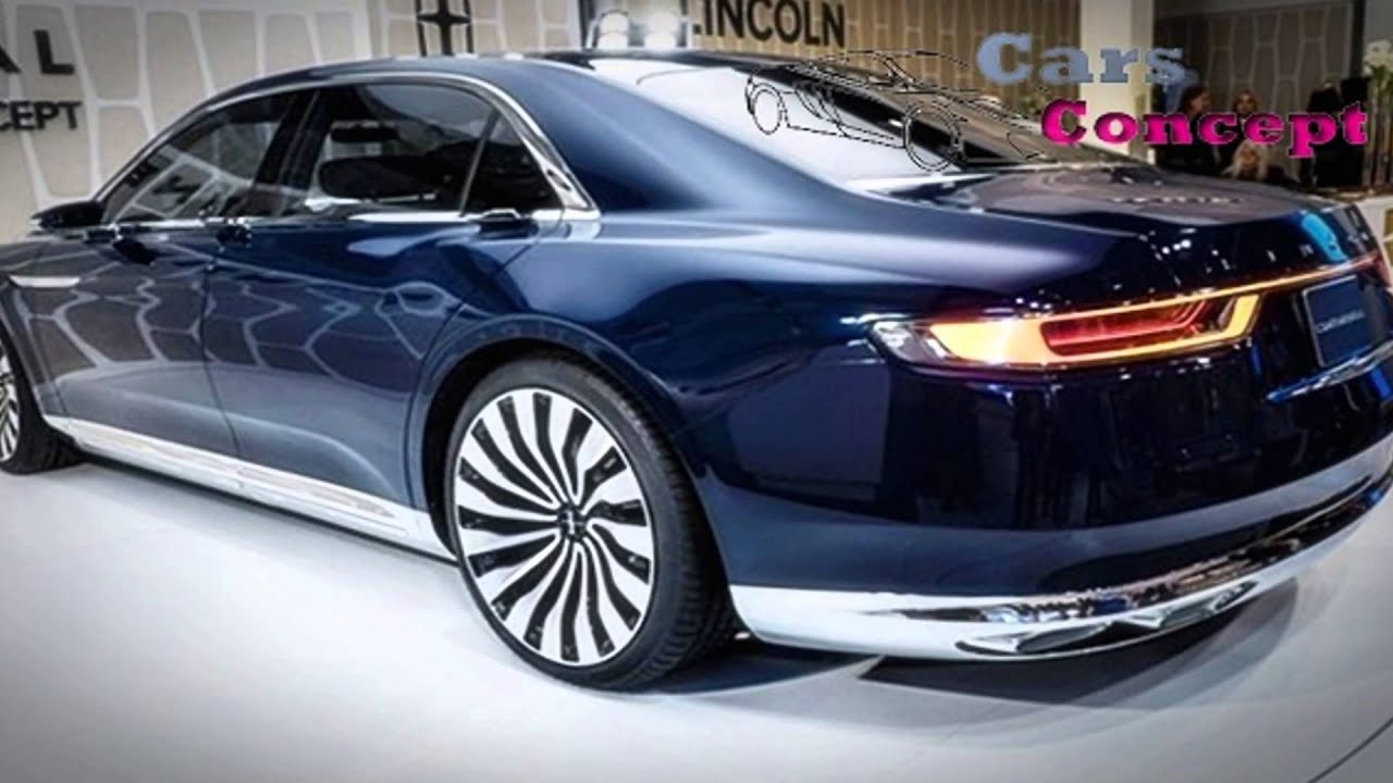2017 Lincoln Town Car Concept Best New Cars Performance Youtube