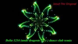 Delia 1234 (unde dragoste nu e) dance club remix