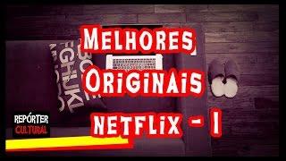 DICAS Netflix:   Os melhores Originais Netflix #1   Melhores Filmes NETFLIX 2017