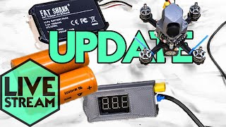 Update | 3 Inch Drone | Fatshark Battery Upgrade | Live Stream