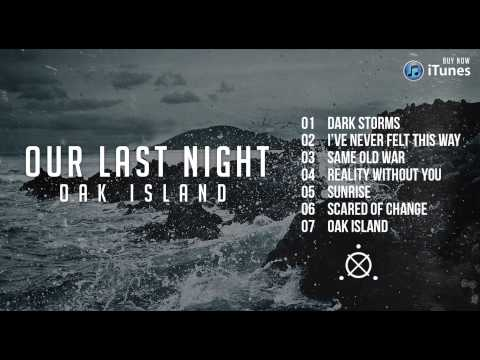 """Our Last Night - Oak Island FULL ALBUM STREAM"""