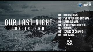 Our Last Night - Oak Island FULL ALBUM STREAM