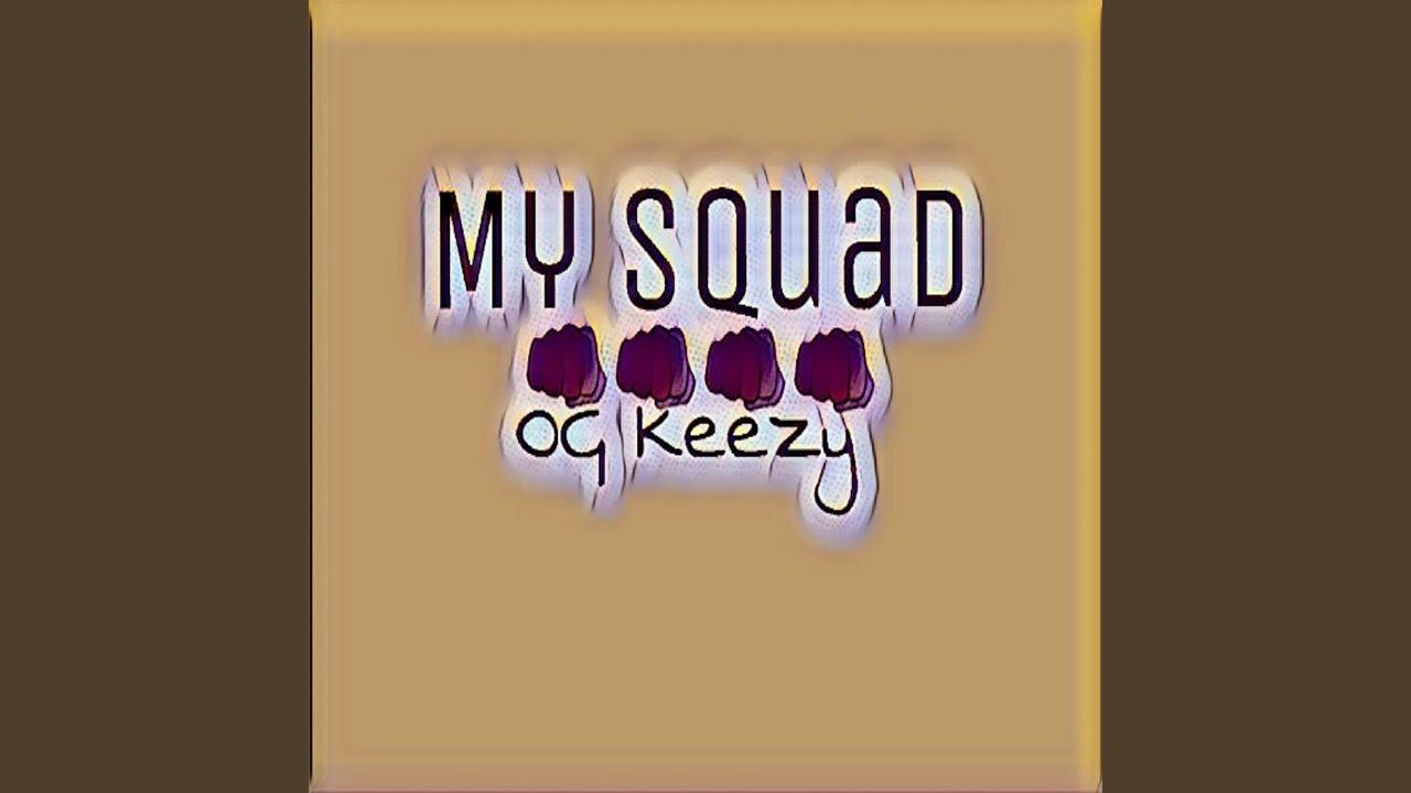 My Squad - OG Keezy | Shazam