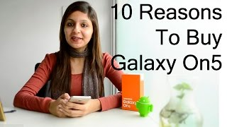 10 Reasons To Buy Samsung Galaxy On5- Crisp Review