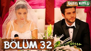 Güzel Köylü 32. Bölüm (Full HD)