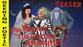 TIM BURTON MOVIES TEASER/SPOOF!