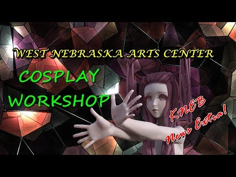 Cosplay Workshop - West Nebraska Arts Center - KNEB News Extra