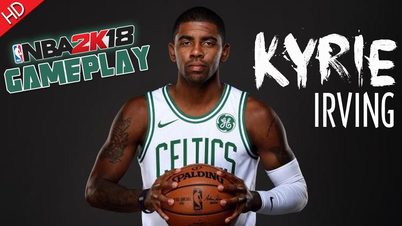 6072438e94cf NBA 2K18 (Cleveland Cavaliers VS Boston Celtics) Kyrie Irving (HD) PC  Gameplay