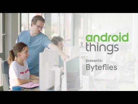 Android Things & Byteflies
