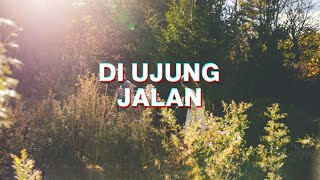 Download Mp3 Di Ujung Jalan - Samson  Lirik  Tami Aulia Cover