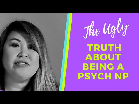 The UGLY TRUTH About BEING A PSYCHIATRIC NURSE PRACTITIONER
