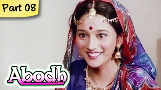 Abodh - Part 08 of 11 - Super Hit Classic Romantic Hindi Movie - Madhuri Dixit