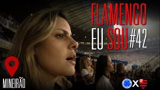 Flamengo Eu Sou #42 - Cruzeiro 0 (5)x(3) 0 Flamengo - Final Copa do Brasil 2017
