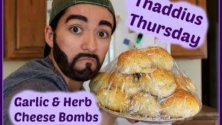 Garlic & Herb Cheese Bombs | Thaddius Thursday